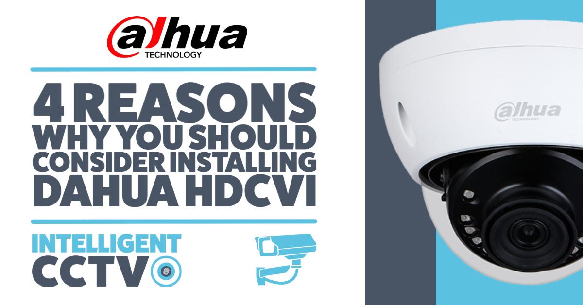 4 Reasons Why You Should Consider Installing Dahua HDCVI Cameras