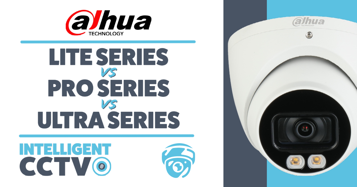 Dahua Lite Series VS Pro Series VS Ultra Series